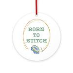 Born To Cross-Stitch Ornament (Round)