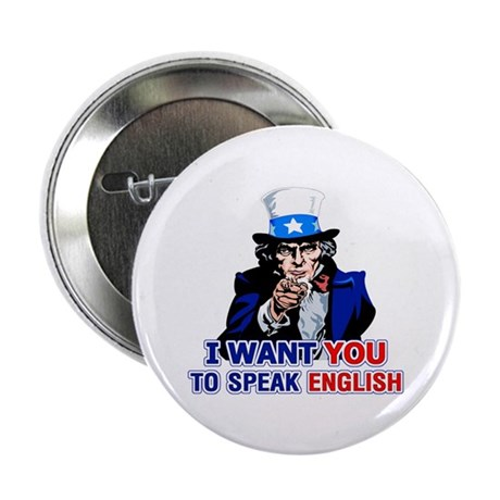 """I Want You To Speak English 2.25"""" Button"""