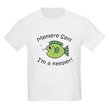 Memere Says I'm a Keeper! T-Shirt