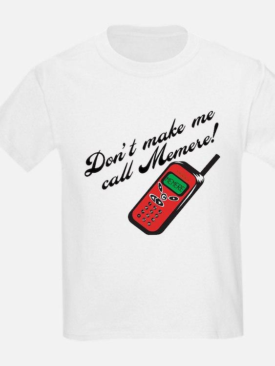 Don't Make Me Call Memere! T-Shirt