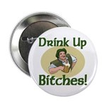 "Drink Up Bitches 2.25"" Button (100 pack)"