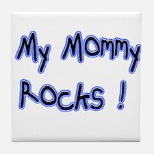 My Mommy Rocks ! Tile Coaster