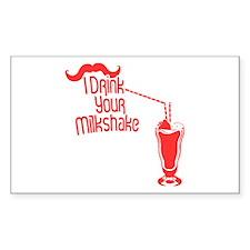 I Drink Your Milkshake Rectangle Decal