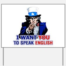 I Want You To Speak English Yard Sign