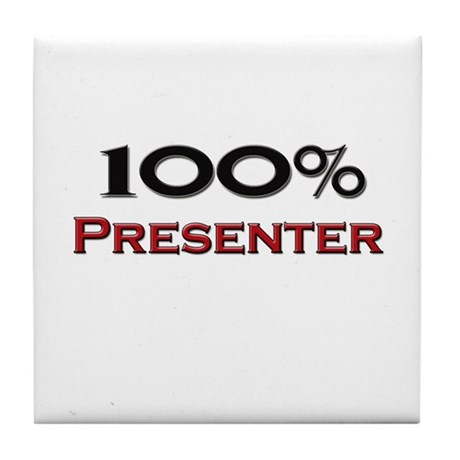 100 Percent Presenter Tile Coaster