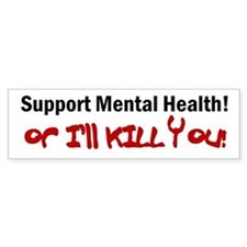Support Mental Health Bumper Bumper Sticker