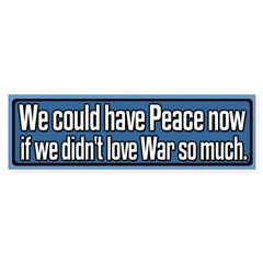 Could Have Peace Now Bumper Sticker