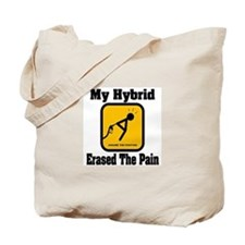 """""""My Hybrid Erased The Pain"""" Tote Bag"""