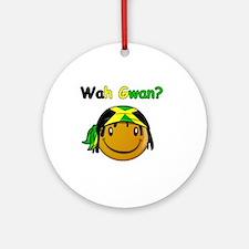 Wah Gwan? Jamaican slang Ornament (Round)