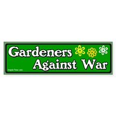 Gardeners Against War Bumper Bumper Sticker