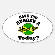 Have you hugged a Jamaican to Oval Decal