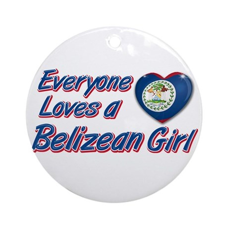 Everyone loves a Belizean girl Ornament (Round)