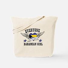 Everyone loves a Bahamian girl Tote Bag