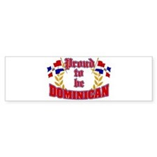 Proud to be Dominican Bumper Bumper Sticker
