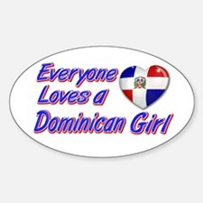 Everyone loves a Dominican girl Oval Decal