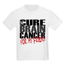 Cure Brain Cancer -- For My Friend T-Shirt