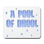 Funny Pool of Drool Mousepad