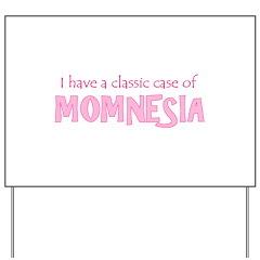 Momnesia Yard Sign