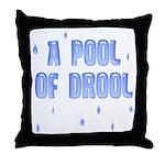 Funny Pool of Drool Throw Pillow