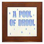 Funny Pool of Drool Framed Tile