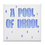 Funny Pool of Drool Tile Coaster