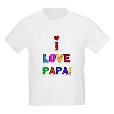 I Love Papa Kids T-Shirt
