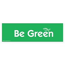 Be Green Bumper Bumper Sticker