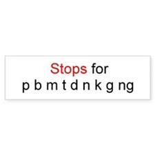Stops for Bumper Bumper Sticker