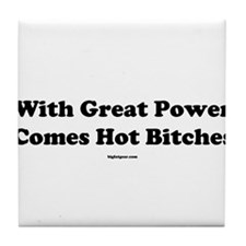 With Great Power Comes Hot Bi Tile Coaster
