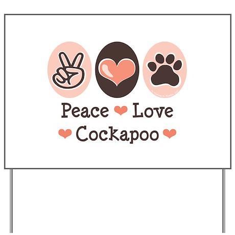 Peace Love Cockapoo Yard Sign