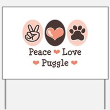 Peace Love Puggle Yard Sign