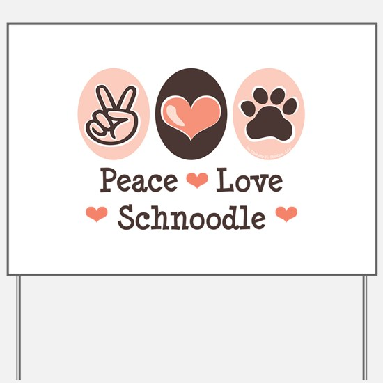 Peace Love Schnoodle Yard Sign