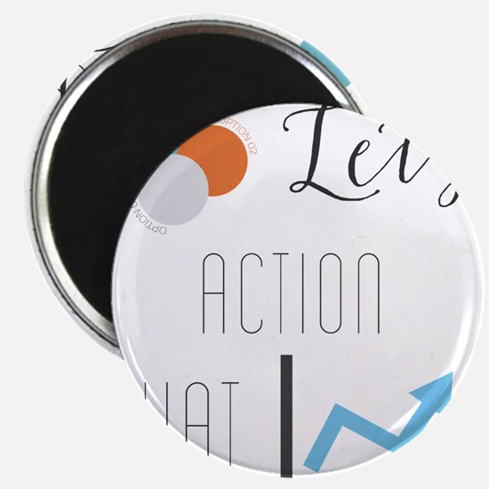 Let's action that Magnets