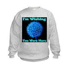 I'm Wishing You Were Here Sweatshirt