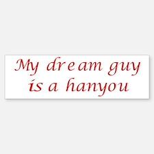 Dream Guy Hanyou 6 Bumper Bumper Bumper Sticker