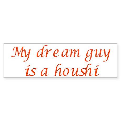 Dream Guy Houshi 4 Bumper Sticker