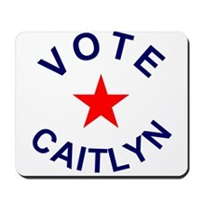 Vote Caitlyn! Mousepad