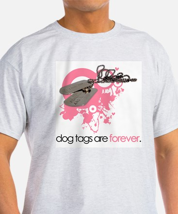 Dog Tags Are Forever T-Shirt