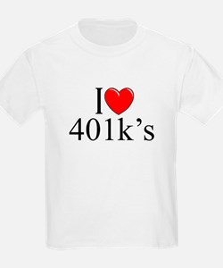 """I Love (Heart) 401k's"" T-Shirt"