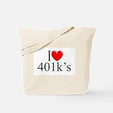 """I Love (Heart) 401k's"" Tote Bag"