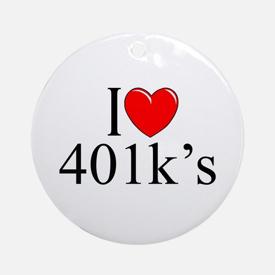 """I Love (Heart) 401k's"" Ornament (Round)"