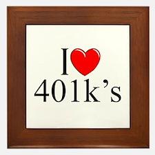 """""""I Love (Heart) 401k's"""" Framed Tile"""