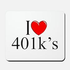 """""""I Love (Heart) 401k's"""" Mousepad"""
