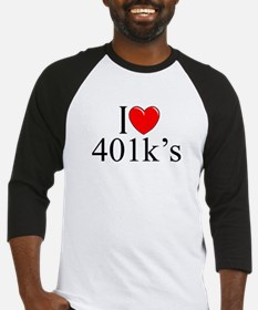 """I Love (Heart) 401k's"" Baseball Jersey"
