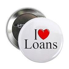 """""""I Love (Heart) Loans"""" 2.25"""" Button"""