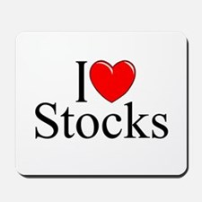 """I Love (Heart) Stocks"" Mousepad"