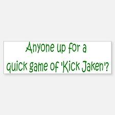 Kick Jaken 3 Bumper Bumper Bumper Sticker