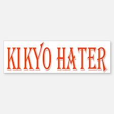 Kikyo Hater 4 Bumper Bumper Bumper Sticker