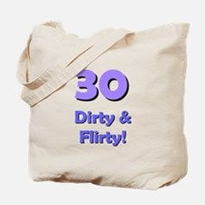 30 dirty and flirty Tote Bag