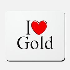 """""""I Love (Heart) Gold"""" Mousepad"""